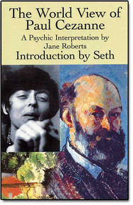 The World View of Paul Cezanne, A Psychic Interpretation, by Jane Roberts